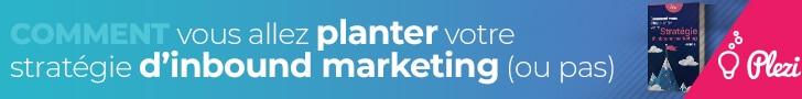 Télécharger le livre blanc : comment vous allez planter votre stratégie d'inbound marketing, ou pas !