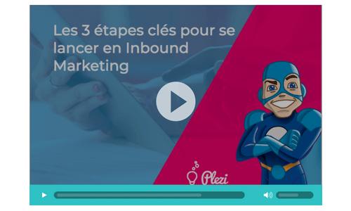Replay du webinar Plezi : les 3 étapes clés pour se lancer en inbound marketing