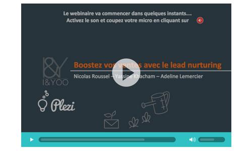 """vidéo replay du webinar """"boostez vos ventes B2B avec le lead nurturing"""" organisé en collaboration avec l'agence I&YOO"""