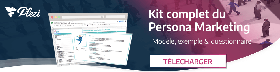 Télécharger le kit complet du persona marketing B2B