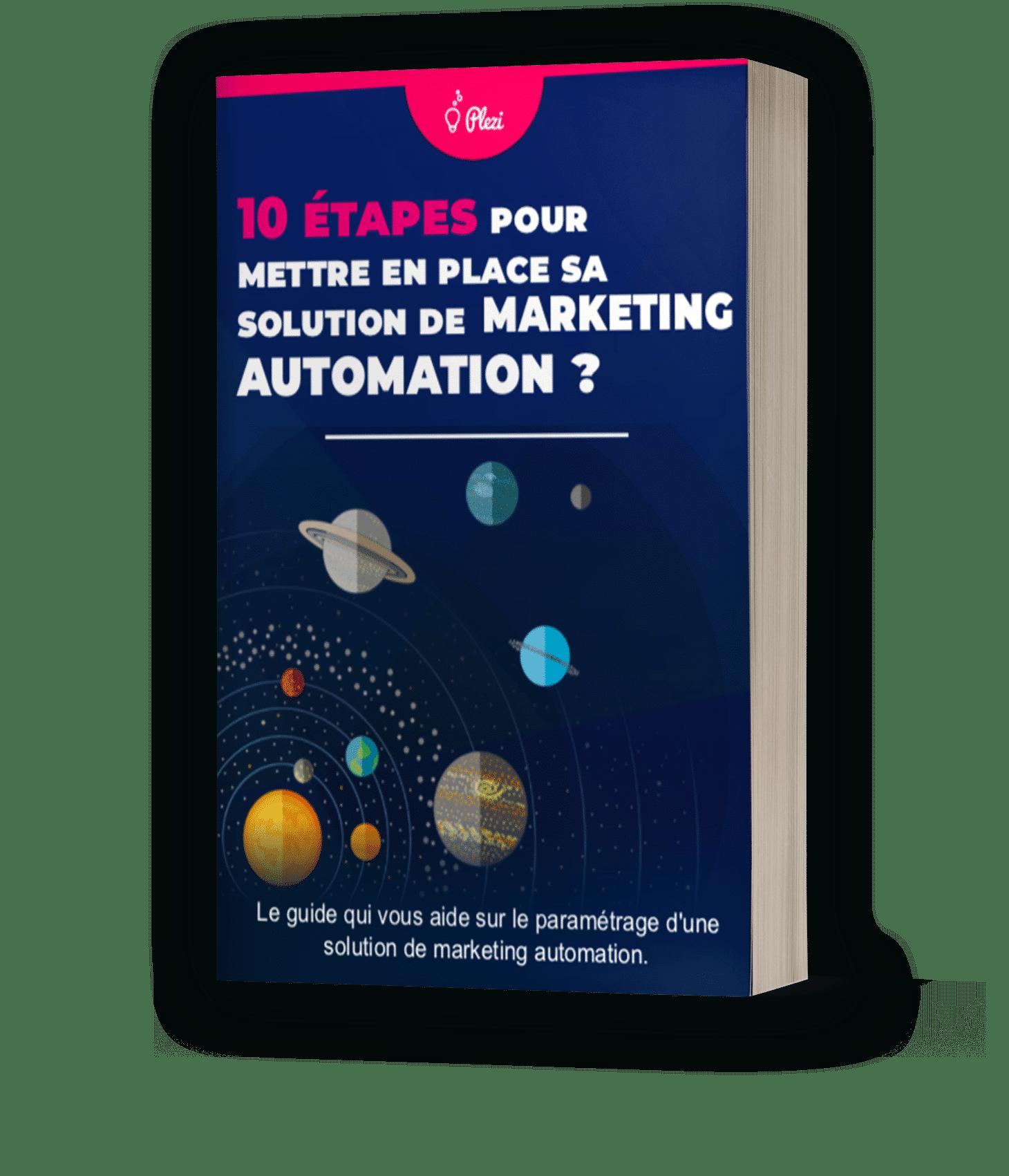 10 etapes pour mettre en place sa stratégie de marketing automation