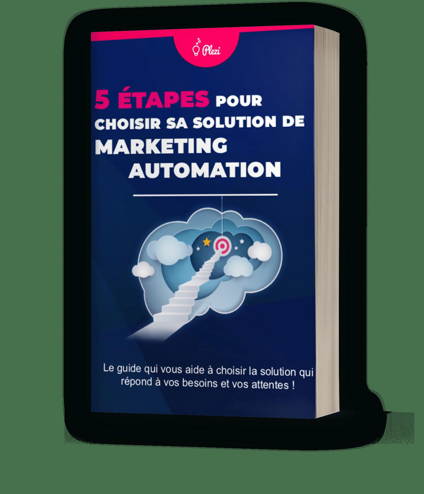 5 etapes pour choisir sa solution de marketing automation