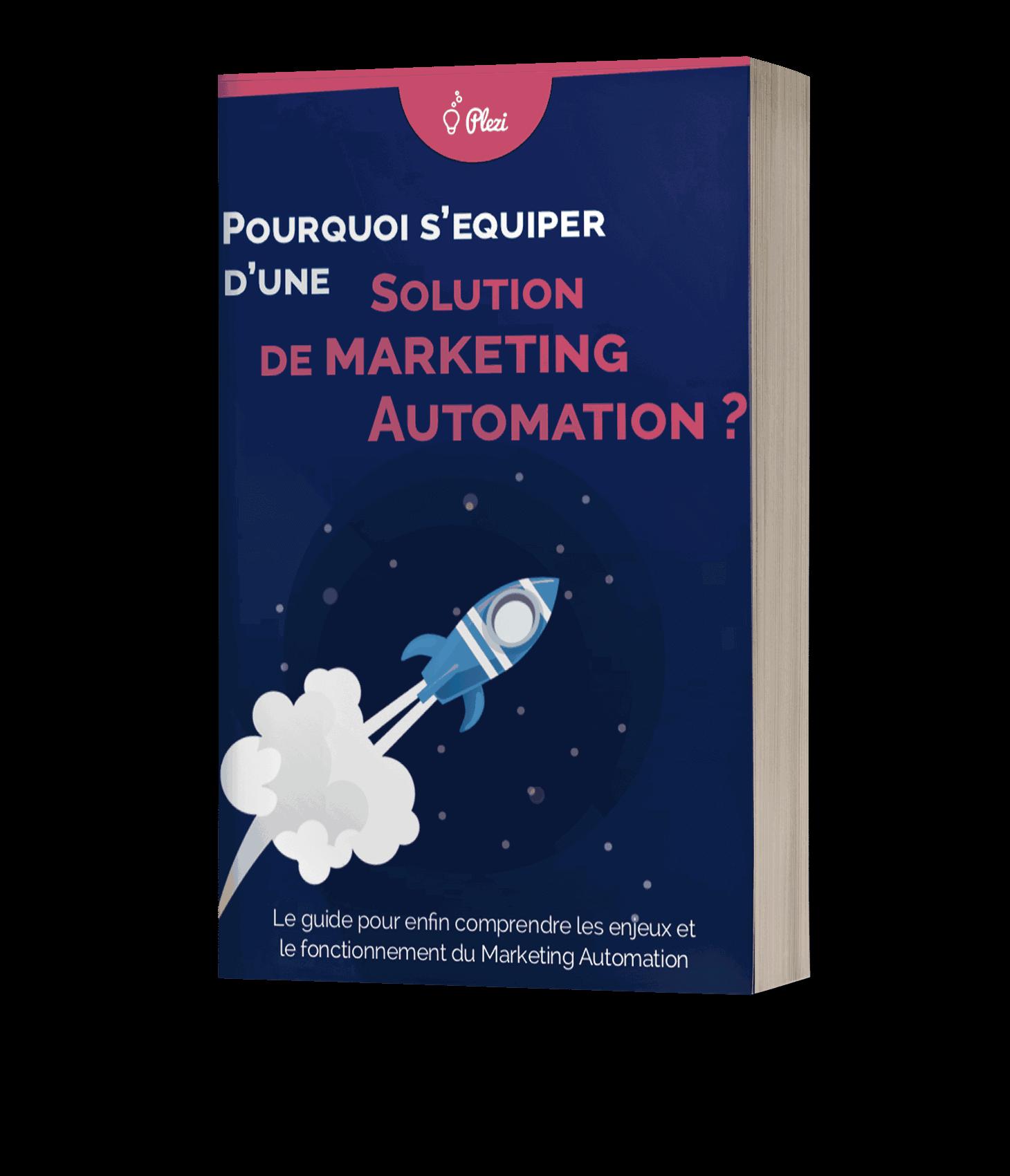 Livre Blanc : pourquoi s'équiper d'une solution de marketing automation B2B