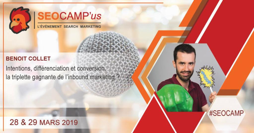 Présentation de la conférence au #SEOCAMP Paris les 28 et 29 mars 2019 : Intention, différenciation et conversion, la triplette de l'inbound marketing