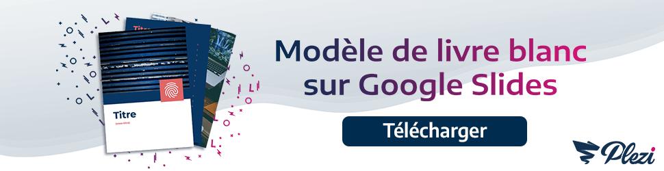 Télécharger le modèle de livre blanc sur Google Slides de Plezi