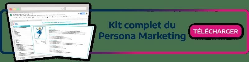 Téléchargez notre kit marketing et mettez en place votre persona marketing adapté à votre cible!