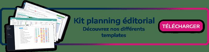 Téléchargez notre kit marketing! Mettez en place votre planning éditorial simplement grâce à nos template