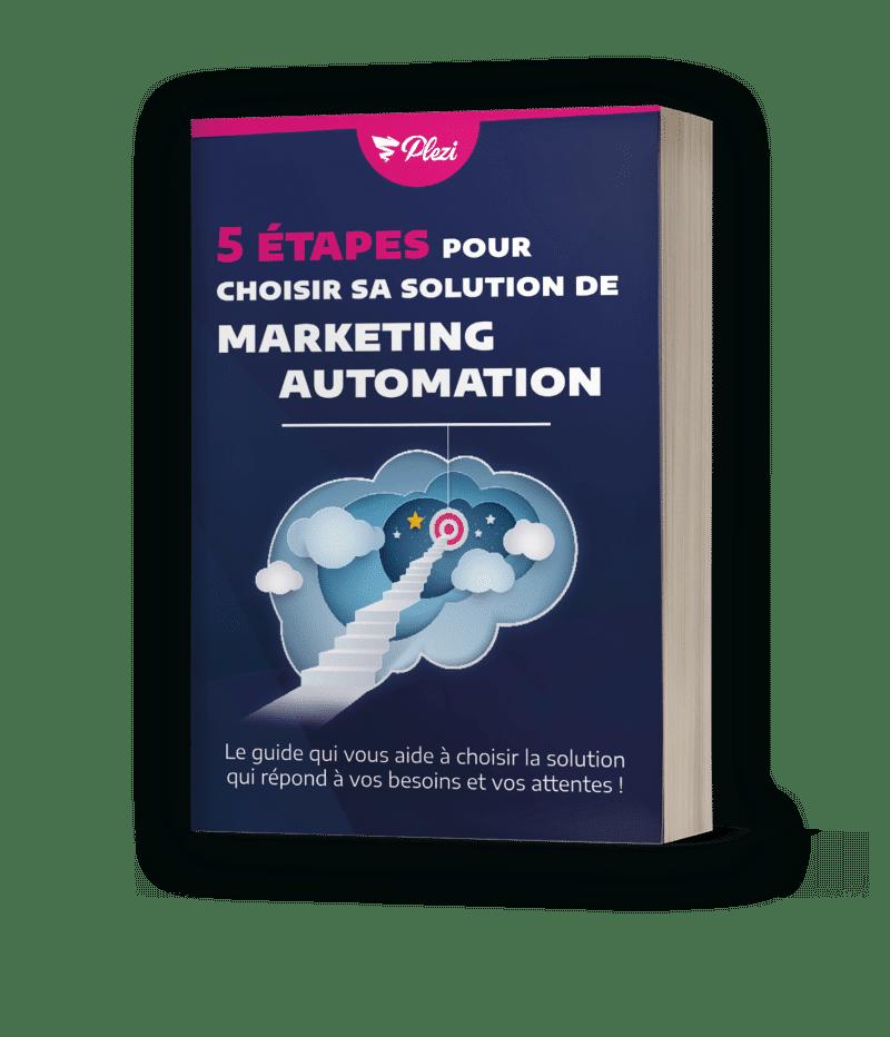 Les 5 étapes pour choisir sa solution de Marketing Automation