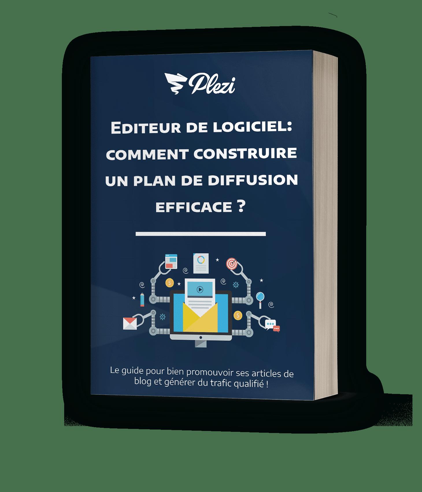 Editeur de logiciel : comment construire un plan de diffusion efficace ?