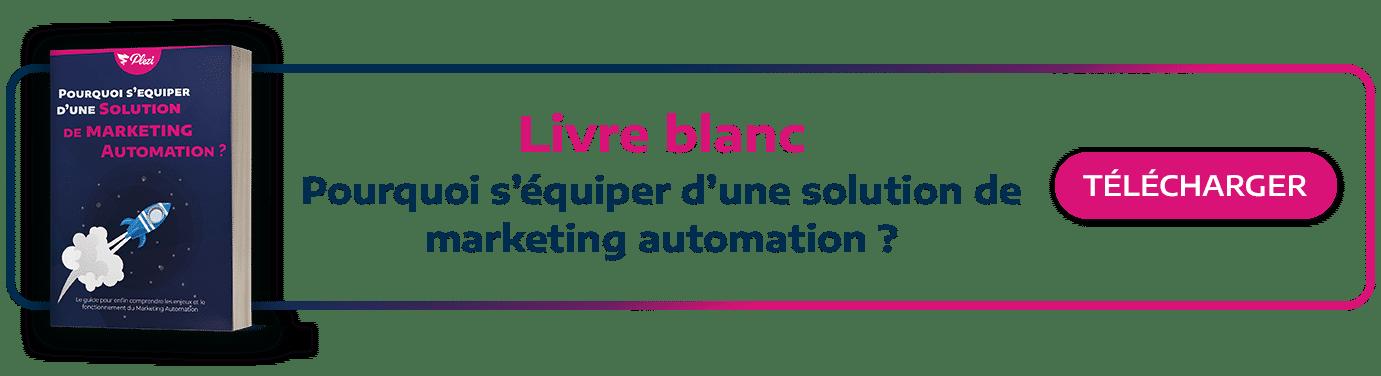 call to action pour télécharger le livre blanc sur l'intérêt de s'équiper d'une solution de marketing automation
