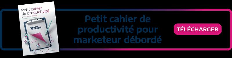 call to action permettant de télécharger le cachier de productivité pour marketeurs