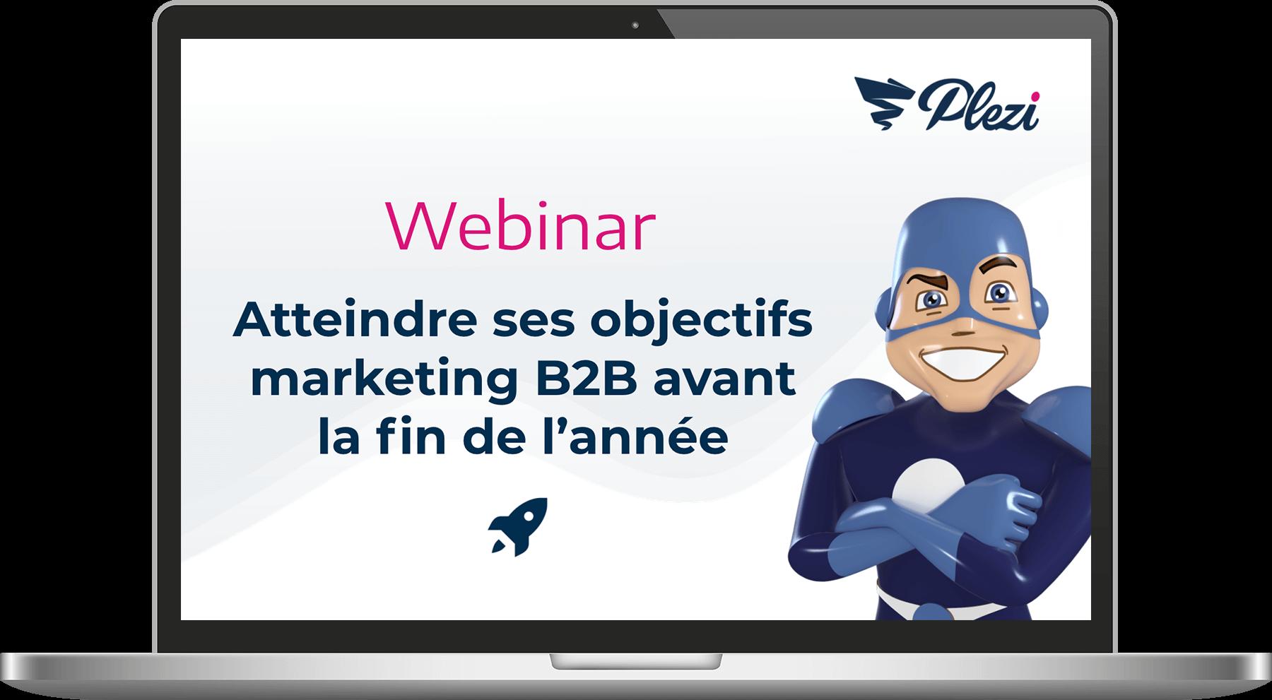 écran de présentation du webinar plezi sur les objectifs marketing B2B à atteindre avant la fin d'année