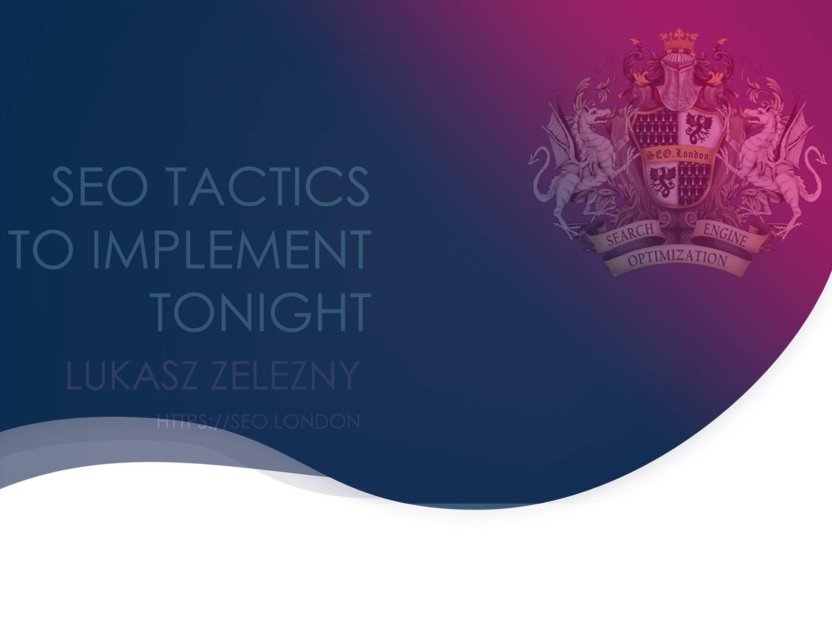 Lukasz Zelezny's 3 SEO tactics to boost your ranking