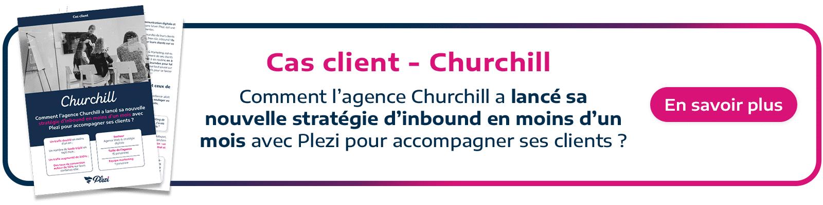 call to action permettant de télécharger le cas client Churchill Plezi