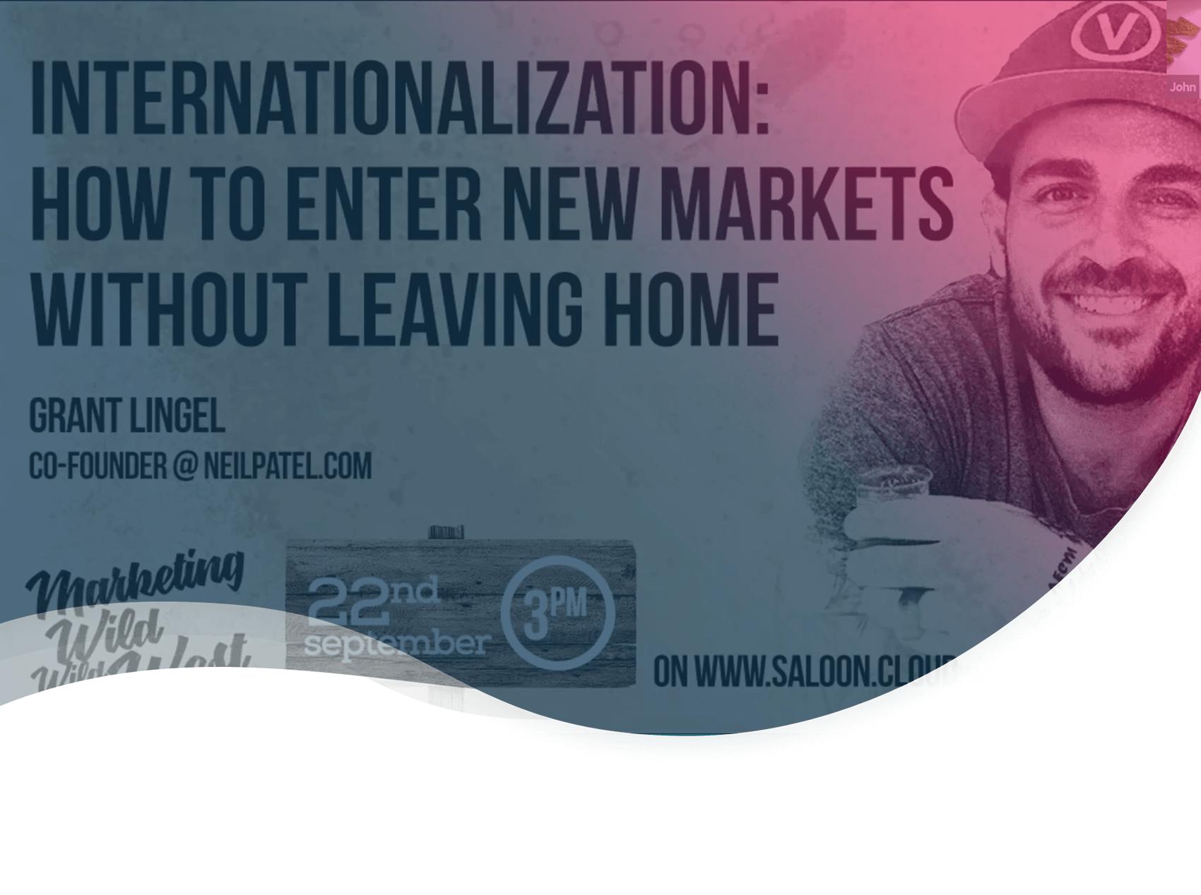 Maîtriser votre entrée dans un nouveau marché, par Grant Lingel, co-fondateur de Neil Patel.com
