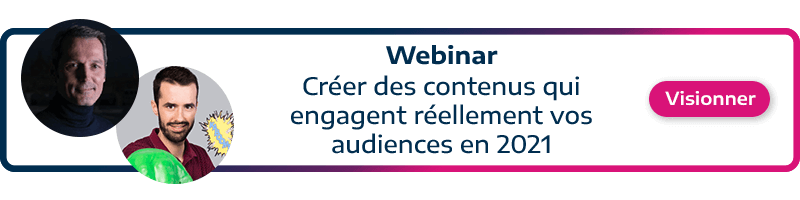 visionner le webinar sur comment créer des contenus engageants pour notre audience
